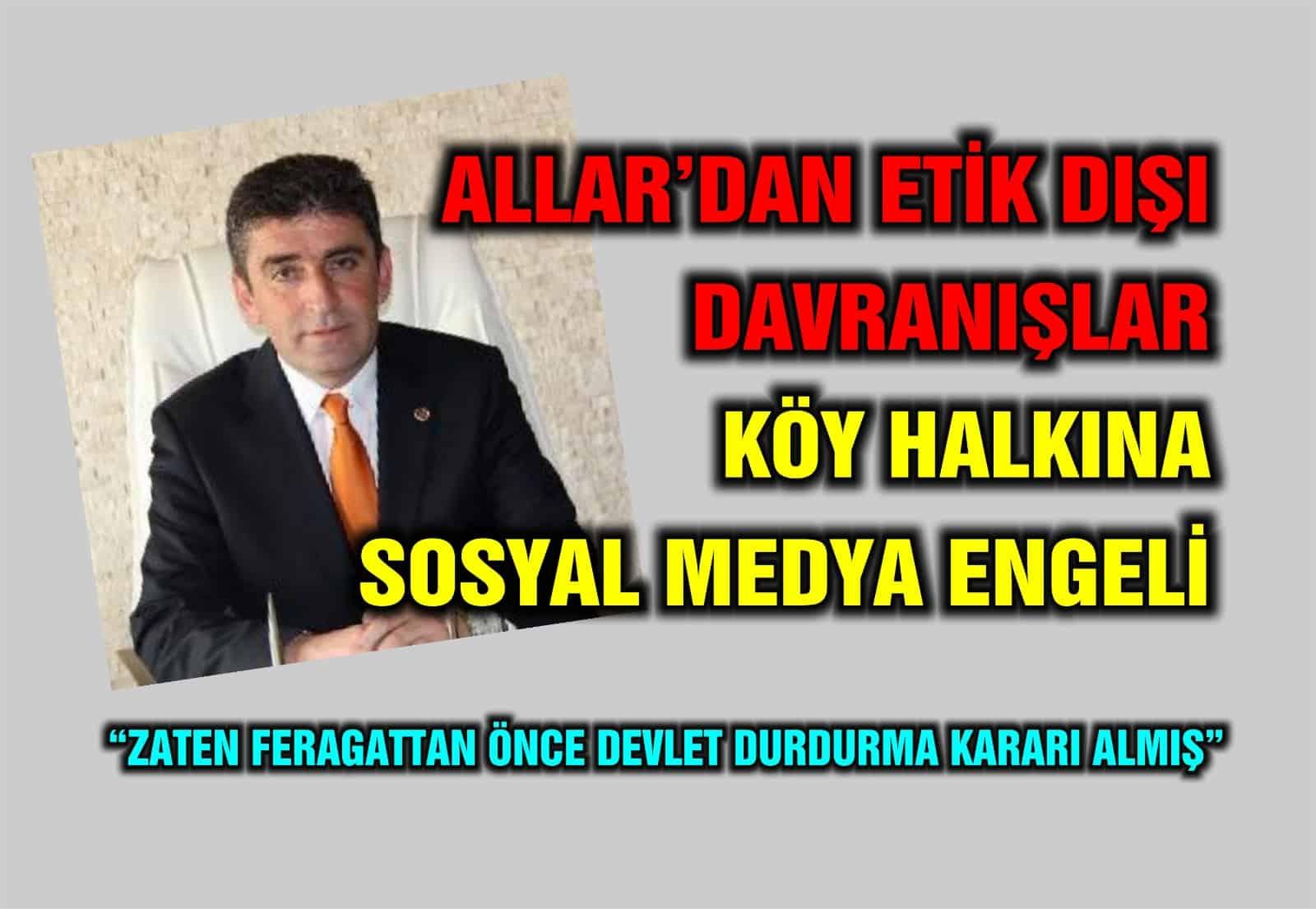 """ALLAR'DAN KÖY HALKINA SOSYAL MEDYA ENGELİ"""""""